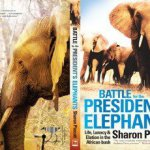 BATTLE FOR THE PRESIDENT'S ELEPHANTS by Sharon Pincott